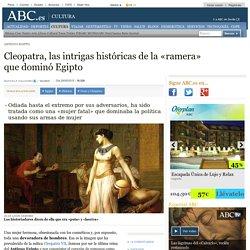 Antiguo Egipto - Cleopatra, las intrigas históricas de la «ramera» que dominó Egipto