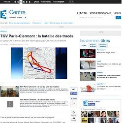 TGV Paris-Clermont : la bataille des tracés