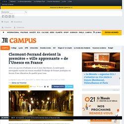 Clermont-Ferrand devient la première «ville apprenante» de l'Unesco en France