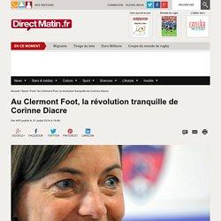 Au Clermont Foot, la révolution tranquille de Corinne Diacre