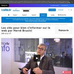 Les clés pour bien s'informer sur le web par Hervé Brusini