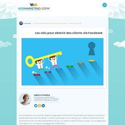 ▷ Les clés pour obtenir des clients via Facebook