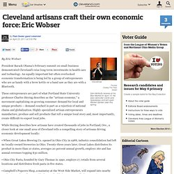 Cleveland artisans craft their own economic force: Eric Wobser