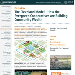 The Cleveland Model—How the Evergreen Cooperatives are Building Community Wealth