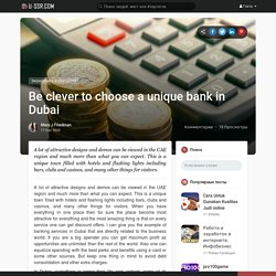 Be clever to choose a unique bank in Dubai
