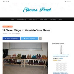 15 Clever Ways to Maintain Your Shoes