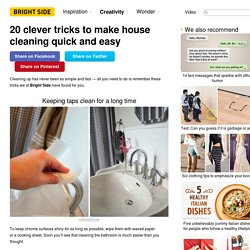 20 clever tricks to make house cleaning quick and easy
