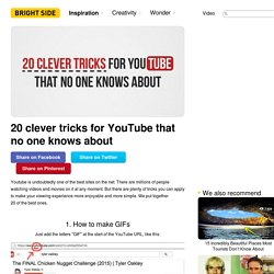 20 clever tricks for YouTube which no one knows about