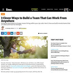 3 Clever Ways to Build a Team That Can Work From Anywhere