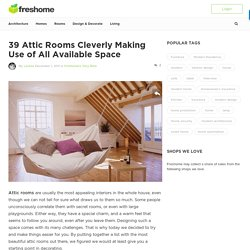 39 Attic Rooms Cleverly Making Use of All Available Space