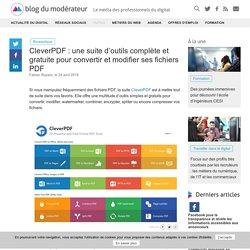 CleverPDF : une suite d'outils complète et gratuite pour convertir et modifier ses fichiers PDF