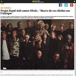 """Projet Band Aid contre Ebola: """"Marre de ces clichés sur l'Afrique"""""""
