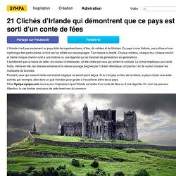 21Clichés d'Irlande qui démontrent que cepays est sorti d'un conte defées