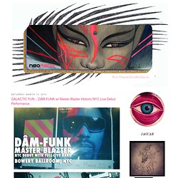 GALACTIC FUN :: DÂM-FUNK w/ Master Blazter Historic NYC Live Debut Performance