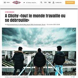 A Clichy «tout le monde travaille ou se débrouille»