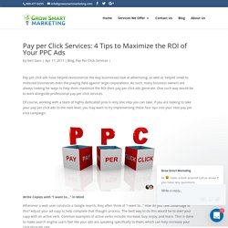 Pay per Click Services: 4 Tips to Maximize the ROI of Your PPC Ads