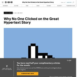 Why No One Clicked on the Great Hypertext Story