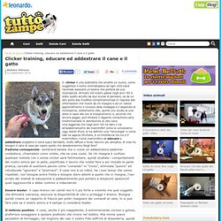 Clicker training, educare ed addestrare il cane e il gatto
