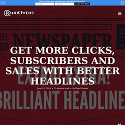 Get More Clicks, Subscribers and Sales With Better Headlines