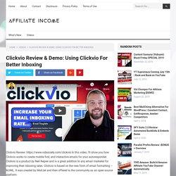 Clickvio Review & Demo: Using Clickvio For Better Inboxing