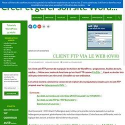 Client FTP via le web (OVH) - Créer et gérer son site WordPress