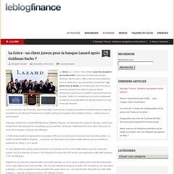 La Grèce: un client juteux pour la banque Lazard après Goldman Sachs?