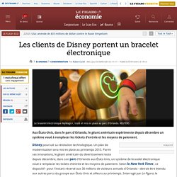Les clients de Disney portent un bracelet électronique