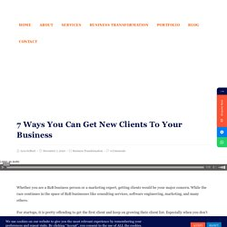 7 Ways You Can Get New Clients To Your Business
