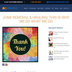 Happy Clients - OC Junk Hauling - Junk Removal & Hauling in Orange County