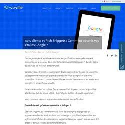 Avis clients et Rich Snippets : Comment obtenir vos étoiles Google ?