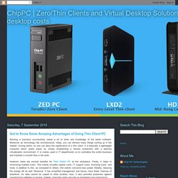 Get to Know Some Amazing Advantages of Using Thin Client PC