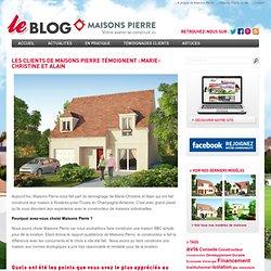 Les clients de Maisons pierre témoignent : Marie-Christine et Alain