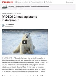 [VIDEO] Climat, agissons maintenant