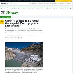 Climat : «Le seuil de 1,5 °C peut être un point d'ancrage pour les négociations»