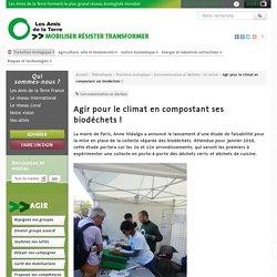 Agir pour le climat en compostant ses biodéchets ! - Les Amis de la Terre