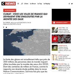 Climat : voici les villes de France qui devraient être englouties par la montée des eaux