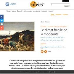 Le climat fragile de la modernité - La vie des idées