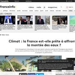 Climat : la France est-elle prête à affronter la montée des eaux?