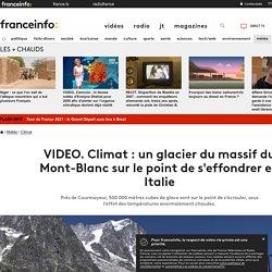 Climat : un glacier du massif du Mont-Blanc sur le point de s'effondrer en Italie