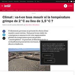 Climat : va-t-on tous mourir si la température grimpe de 2°C au lieu de 1,5°C?