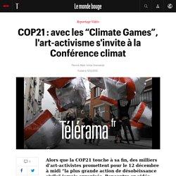 """COP21 : avec les """"Climate Games"""", l'art-activisme s'invite à la Conférence climat"""