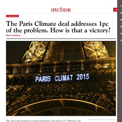 The Paris Climate deal addresses 1pc of the problem. How is that a victory?