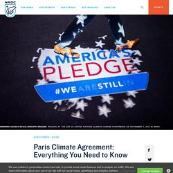 Paris Climate Agreement: Everything You Need to Know