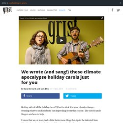 We wrote (and sang!) these climate apocalypse holiday carols just foryou