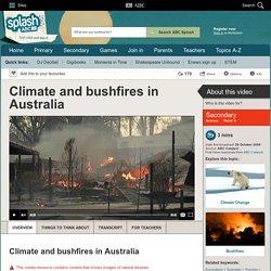 Climate and bushfires in Australia - Science (9) - ABC Splash -