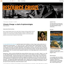 RESOURCE CRISIS: Climate Change: a clash of epistemologies