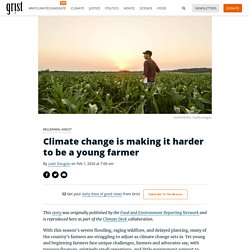 Climate change is making it harder to be a young farmer