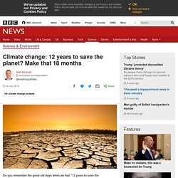 Climate change: 12 years to save the planet? Make that 18 months