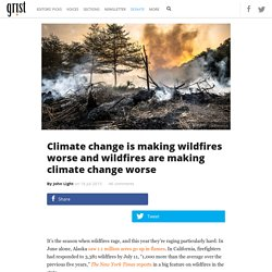 Climate change is making wildfires worse and wildfires are making climate change worse