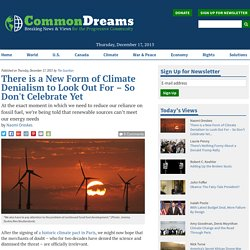 There is a New Form of Climate Denialism to Look Out For – So Don't Celebrate Yet